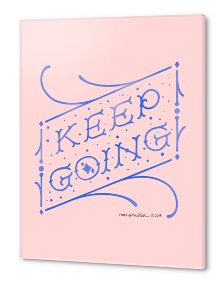 Keep Going Acrylic prints by noviajonatan