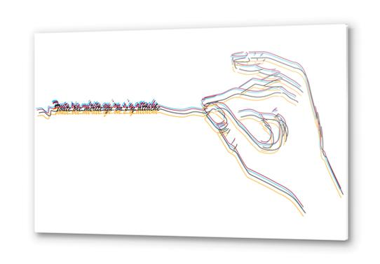 Toute vie mérite qu'on s'y attache Metal prints by frayartgrafik