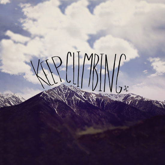 Keep Climbing by Leah Flores