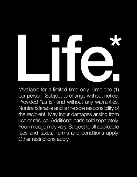 Life.* Available for a limited time only. by WORDS BRAND