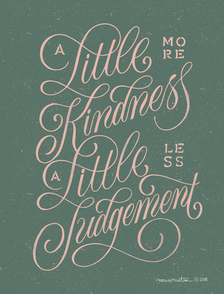 A Little More Kindness, A Little Less Judgement by noviajonatan