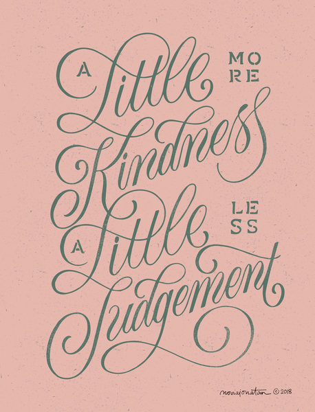 A Little More Kindness, A Little Less Judgement (pink) by noviajonatan