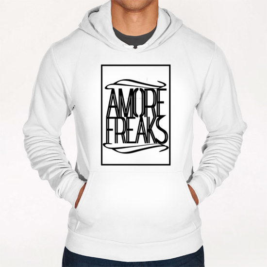 AMORE FREAKS Hoodie by Chrisb Marquez