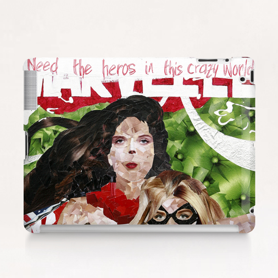 need the heros in this crazy world Tablet Case by frayartgrafik