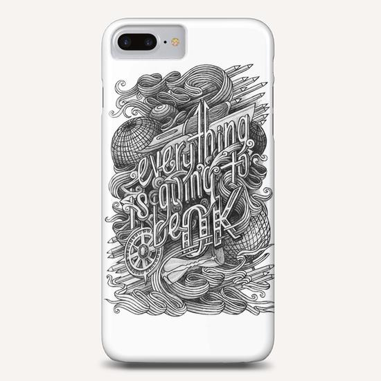 Everything is going to be ok Phone Case by Tabletop Whale