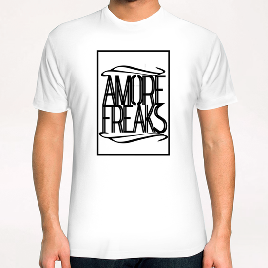AMORE FREAKS T-Shirt by Chrisb Marquez