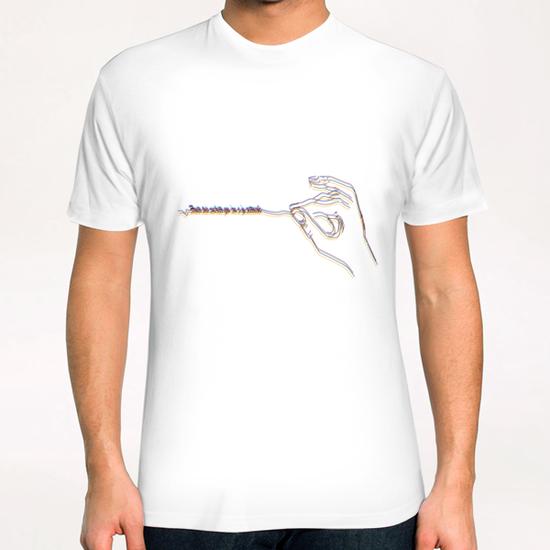 Toute vie mérite qu'on s'y attache T-Shirt by frayartgrafik
